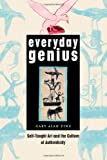 Gary Alan Fine Everyday Genius: Self-Taught Art and the Culture of Authenticity