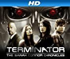 Terminator: The Sarah Connor Chronicles [HD]: Terminator: The Sarah Connor Chronicles Season 1 [HD]