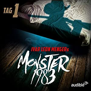 Monster 1983: Tag 1 (Monster 1983, 1) Hörspiel