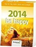 be happy 2014: Tag für Tag mehr Glück und Energie