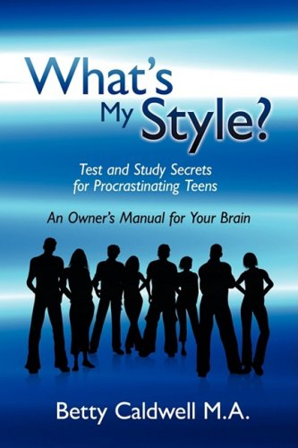 What's My Style?: Test and Study Secrets for Procrastinating Teens