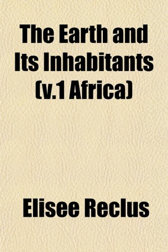 The Earth and Its Inhabitants (v.1 Africa)