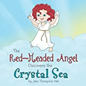 The Red-Headed Angel Discovers the Crystal Sea | [Jane Thompson Pait]