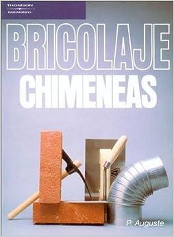 Bricolage - Chimeneas (Spanish Edition): P. Auguste: 9788428317061