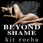 Beyond Shame | Kit Rocha
