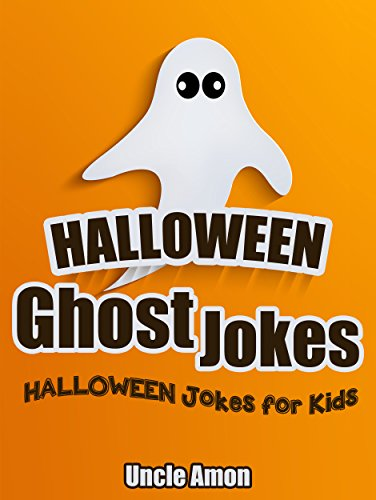 Uncle Amon - Ghost Jokes (Funny Halloween Jokes for Kids): Funny Halloween Jokes (Cute and Colorful Illustrations) (Halloween Joke Books) (English Edition)