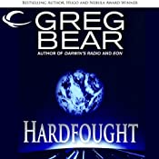 Hardfought | [Greg Bear]