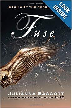 Fuse (The Pure Trilogy) - Julianna Baggott