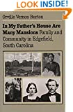 In My Father's House Are Many Mansions: Family and Community in Edgefield, South Carolina (Fred W Morrison Series in Southern Studies)