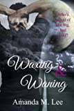 Waxing & Waning (Covenant College) (Volume 4)