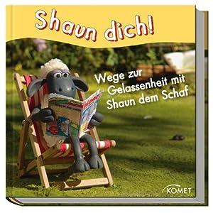 Shaun dich! Wege zur Gelassenheit mit Shaun dem Schaf