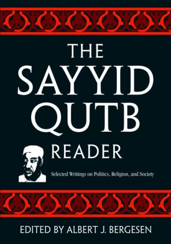 The Sayyid Qutb Reader: Selected Writings on Politics,...