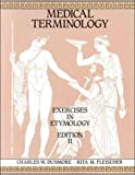 img - for By Charles William Dunmore Medical Terminology: Exercises in Etymology (2nd) [Paperback] book / textbook / text book
