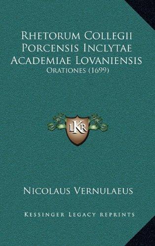 Rhetorum Collegii Porcensis Inclytae Academiae Lovaniensis: Orationes (1699)