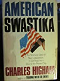 American Swastika/the Shocking Story of Nazi Collaborators in Our Midst from 1933 to the Present Day (0385178743) by Higham, Charles