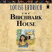 The Birchbark House | Livre audio Auteur(s) : Louise Erdrich Narrateur(s) : Nicolle Littrell