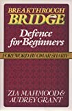 Breakthrough Bridge: Defence for Beginners (0352325666) by Mahmood, Zia