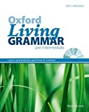 Oxford Living Grammar: Pre-intermediate Student's Book Pack: Learn and Practise Grammar in Everyday Contexts (0194557065) by Harrison, Mark