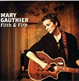 Filth & Fire by Mary Gauthier (2005) Audio CD
