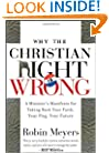Why the Christian Right Is Wrong: A Minister's Manifesto for Taking Back Your Faith, Your Flag, Your Future