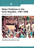 Major Problems in the Early Republic Second Edition (Major Problems in American History) (0618522581) by Wilentz, Sean