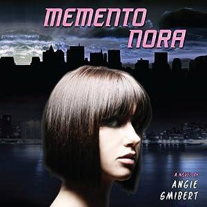 Memento Nora | [Angie Smibert]