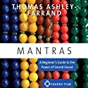 Mantras: A Beginner's Guide to the Power of Sacred Sound  by Thomas Ashley-Farrand Narrated by Thomas Ashley-Farrand