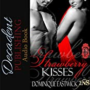 Strawberry Kisses: 1Night Stand, Book 29   Dominique Eastwick