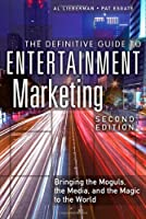 The Definitive Guide to Entertainment Marketing, 2nd Edition Front Cover