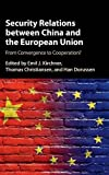 img - for Security Relations between China and the European Union: From Convergence to Cooperation? book / textbook / text book