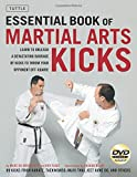 The Essential Book of Martial Arts Kicks: 89 Kicks from Karate, Taekwondo, Muay Thai, Jeet Kune Do, and Others [DVD Included]