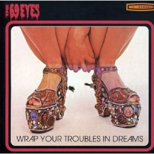 The 69 Eyes - Wrap Your Troubles in Dreams - Zortam Music