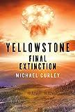 Yellowstone: Final Extinction