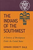img - for The Indians of the Southwest: A Century of Development Under the United States (The Civilization of the American Indian Series) book / textbook / text book