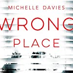 Wrong Place: DC Maggie Neville, Book 2 | Michelle Davies