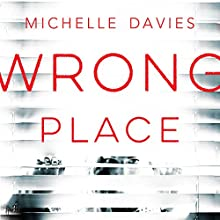 Wrong Place: DC Maggie Neville, Book 2 Audiobook by Michelle Davies Narrated by Clare Wille