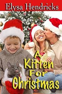 (FREE on 11/19) A Kitten For Christmas by Elysa Hendricks - http://eBooksHabit.com