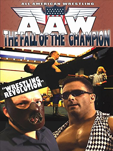 All American Wrestling The Fall of The Champion