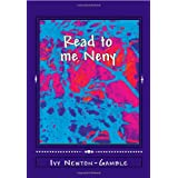 Read to me Neny: Beyond baby talk teaching simple African words to the 21st century child ~ Ivy Newton-Gamble
