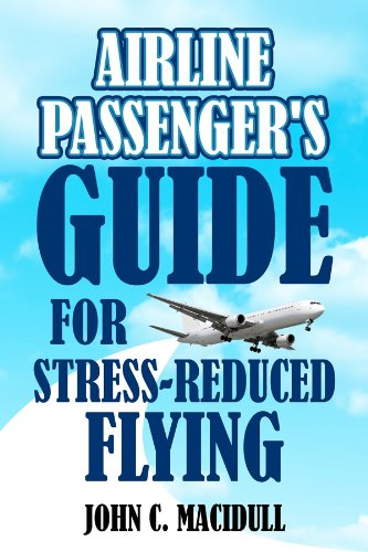 Airline Passenger's Guide for Stress-Reduced Flying