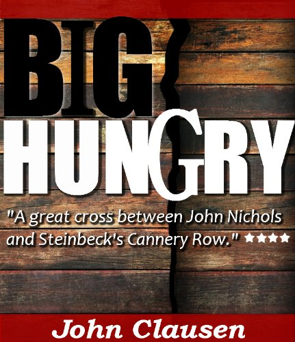 Big Hungry: A Novel