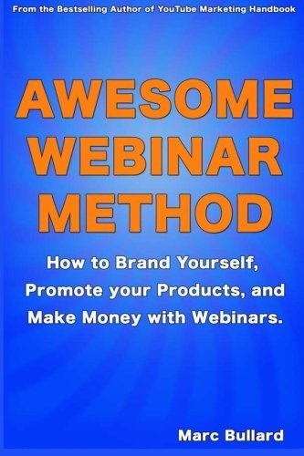 awesome-webinar-method-how-to-brand-yourself-promote-your-products-and-make-money-with-webinars-by-m