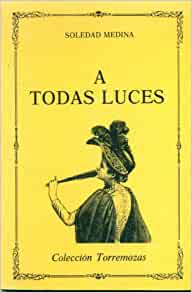 A todas luces (Coleccion Torremozas) (Spanish Edition