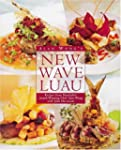 Alan Wong's New Wave Luau: Recipes fr...