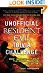 The Unofficial Resident Evil Trivia C...