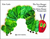 Eric Carle Eric Carle - German: The Very Hungry Caterpillar/Die Kleine Raupe Nimmersatt