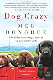 img - for Dog Crazy: A Novel of Love Lost and Found book / textbook / text book