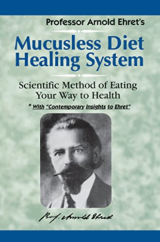 Mucusless-Diet Healing System: A Scientific Method of Eating Your Way to Health