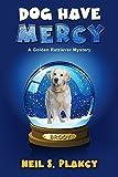 Dog Have Mercy (Golden Retriever Mysteries Book 6)