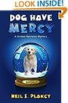 Dog Have Mercy (Golden Retriever Myst...